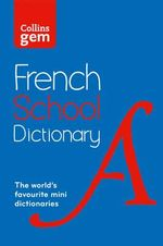 Collins School - Collins GEM French School Dictionary : Collins School - Collins Dictionaries