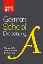 Collins School - Collins GEM German School Dictionary : Collins School - Collins Dictionaries