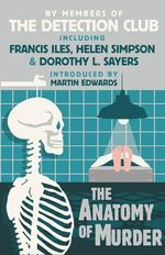 The Anatomy of Murder - The Detection Club