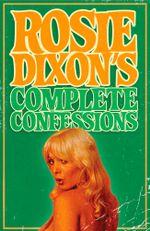 Rosie Dixon's Complete Confessions - Rosie Dixon