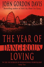 The Year of Dangerous Loving - John Gordon Davis