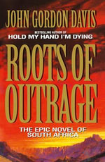 Roots of Outrage - John Gordon Davis