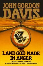 The Land God Made in Anger - John Gordon Davis