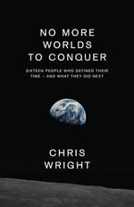 No More Worlds to Conquer - Chris Wright
