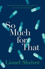 So Much for That - Lionel Shriver