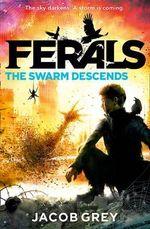 The Swarm Descends : Ferals - Jacob Grey