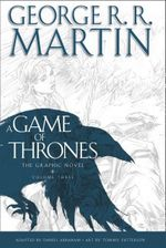 A Game of Thrones : Graphic Novel : Volume Three - George R. R. Martin