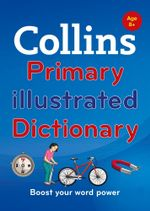 Collins Primary Dictionaries - Collins Primary Illustrated Dictionary : Collins Primary Dictionaries - Collins Dictionaries