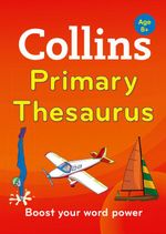 Collins Primary Dictionaries - Collins Primary Thesaurus : Collins Primary Dictionaries - Collins Dictionaries