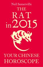 The Rat in 2015 : Your Chinese Horoscope - Neil Somerville