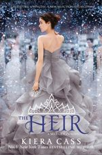 The Heir : The Selection : Book 4 - Kiera Cass