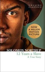 Twelve Years a Slave : A True Story - Solomon Northup