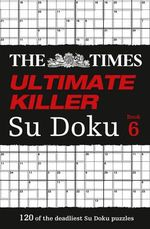 The Times Ultimate Killer Su Doku Book 6 - The Times Mind Games