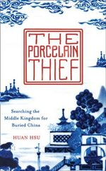 The Porcelain Thief - Huan Hsu
