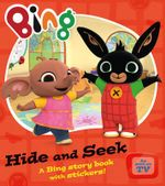Bing Hide and Seek : A Bing story book with stickers! - Ted Dewan