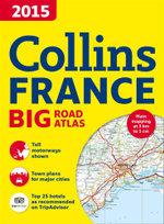 Collins France Big Road Atlas 2015 - Collins Maps