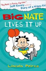 Big Nate Lives it Up : Big Nate Series : Book 7 - Lincoln Peirce