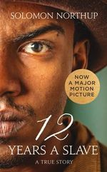 12 Years a Slave : A True Story - Solomon Northup