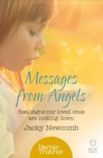 Messages from Angels : Real signs our loved ones are looking down (HarperTrue Fate - A Short Read) - Jacky Newcomb