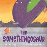 The Somethingosaur - Tony Mitton