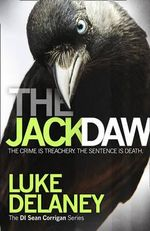 The Jackdaw : DI Sean Corrigan Series : Book 4 - Luke Delaney