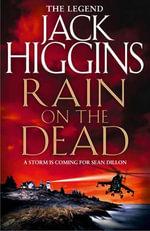 Rain on the Dead - Jack Higgins
