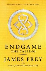 Endgame : The Calling - James Frey