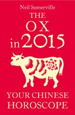The Ox in 2015 : Your Chinese Horoscope - Neil Somerville