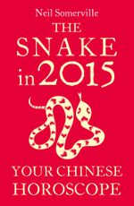 The Snake in 2015 : Your Chinese Horoscope - Neil Somerville