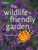 The Wildlife-friendly Garden - Michael Chinery