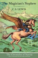 The Magician's Nephew : Chronicles of Narnia - C. S. Lewis