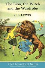 The Lion, the Witch and the Wardrobe : Chronicles of Narnia - C. S. Lewis