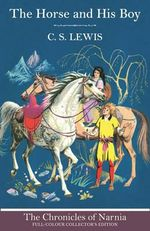 The Horse and His Boy : Chronicles of Narnia - C. S. Lewis