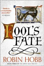 Fool's Fate : The Tawny Man Trilogy : Book 3 - Robin Hobb