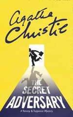 The Secret Adversary : A Tommy & Tuppence Mystery - Agatha Christie