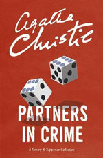 Partners in Crime : A Tommy & Tuppence Mystery - Agatha Christie