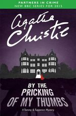 By the Pricking of My Thumbs : A Tommy & Tuppence Mystery - Agatha Christie
