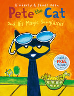 Pete the Cat and His Magic Sunglasses : Pete the Cat - Kimberly Dean