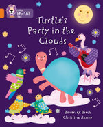 Turtle's Party In The Clouds : Orange/Band 06 - Beverley Birch