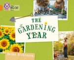 The Gardening Year : Orange/band 06 - Becky Dickinson