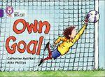 Own Goal : Purple/band 08 - Cathy MacPhail