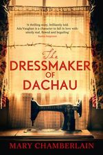 The Dressmaker of Dachau - Mary Chamberlain