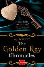 The Golden Key Chronicles : HarperImpulse Fantasy Romance - A. J. Nuest