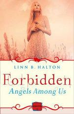 Forbidden : Harperimpulse Paranormal Romance (A Novella) : Angels Among Us Series : Book 2 - Linn B. Halton