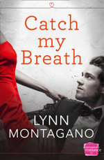 Catch My Breath : Harperimpulse Contemporary Romance - Lynn Montagano