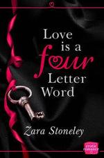 Love is a Four Letter Word : HarperImpulse Erotic Romance - Zara Stoneley