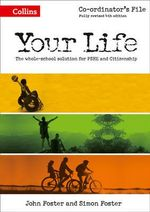Your Life - KS3 Co-ordinator's File : Your Life - John Foster