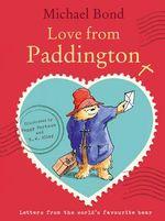 Love from Paddington - Michael Bond