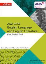 AQA GCSE English Language and English Literature : Core Student Book - Phil Darragh