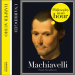 Machiavelli : Philosophy in an Hour - Paul Strathern